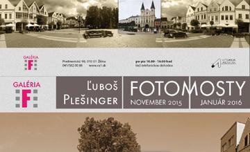 Výstava fotografií: FOTOMOSTY Žiliny Ľuboša PLEŠINGERA