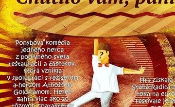 Divadelné predstavenie CHUTILO VÁM, PÁNI?