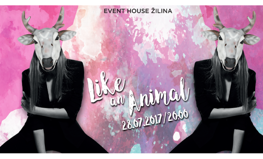 Foto: Like an Animal Lounge Party v Event House Žilina už 28. júla 2017